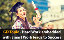 Hard work embedded with smart work leads to success