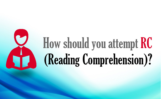 How should you attempt Reading Comprehension | MBARendezvous
