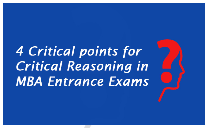 4 Critical points for Critical Reasoning in MBA Entrance Exams