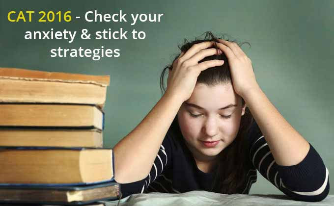 Check your anxiety and stick to your strategies