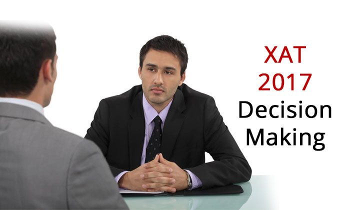 XAT 2017:  Decision making Section