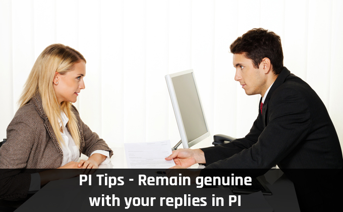 Remain genuine with your replies in PI