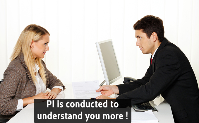 PI is conducted to understand you more