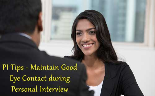 Maintain good eye contact during Personal interview