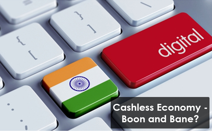 Cashless Economy -Boon and Bane?