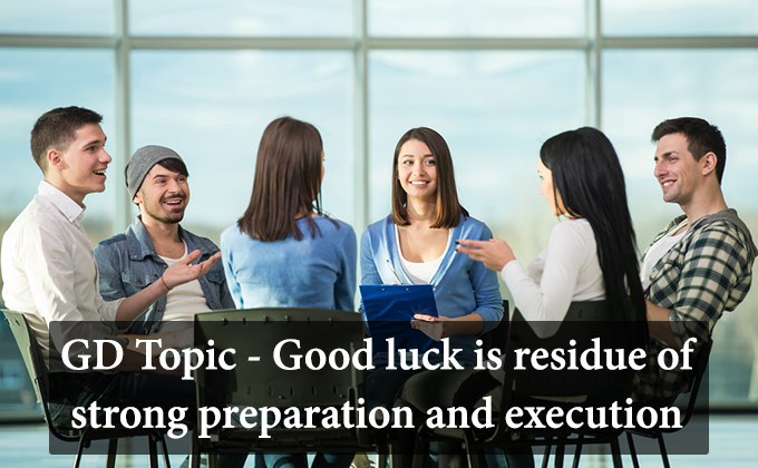 Good luck is residue of strong preparation and execution