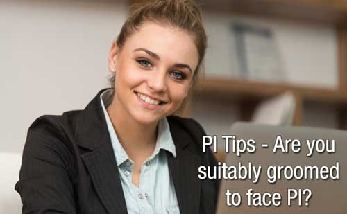 Personal Interview TIPS - Are you suitably groomed to face PI?