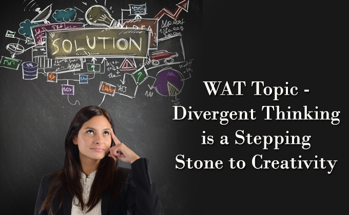 Divergent Thinking is a Stepping Stone to Creativity
