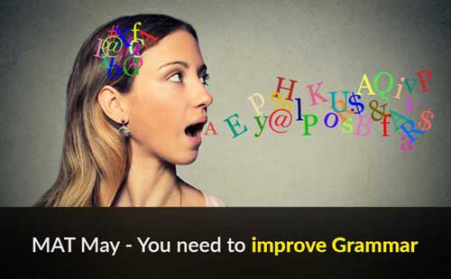MAT May : You need to improve Grammar
