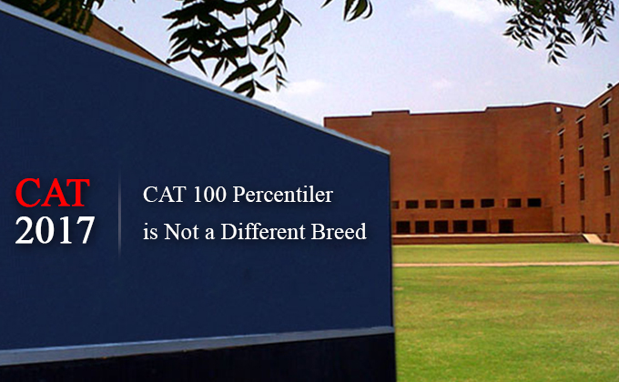 CAT 100 Percentiler is Not a Different Breed