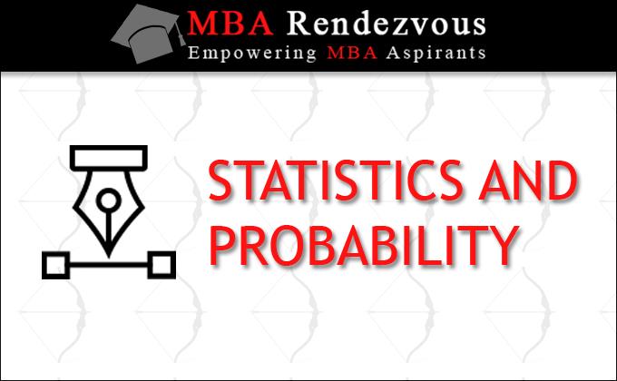 QA: Statistics & Probability, Formulas, Questions for MBA
